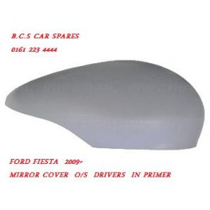 FORD  FIESTA MK  8   2009+  MIRROR COVER    IN PRIMER &  O/S  DRIVERS SIDE